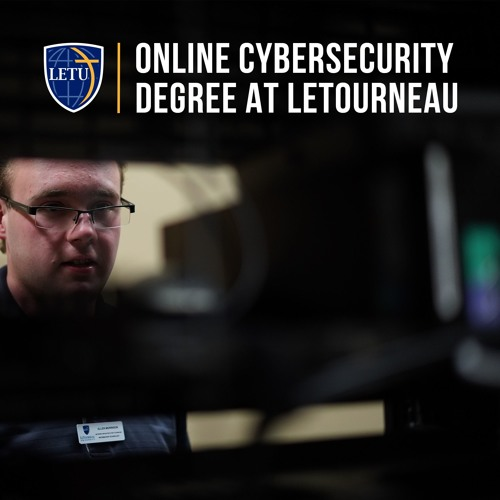Online Cybersecurity Degree at LeTourneau