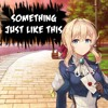 Nightcore - Something Just Like This | Lyrics