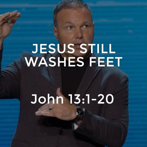 John #25 - Jesus Still Washes Feet