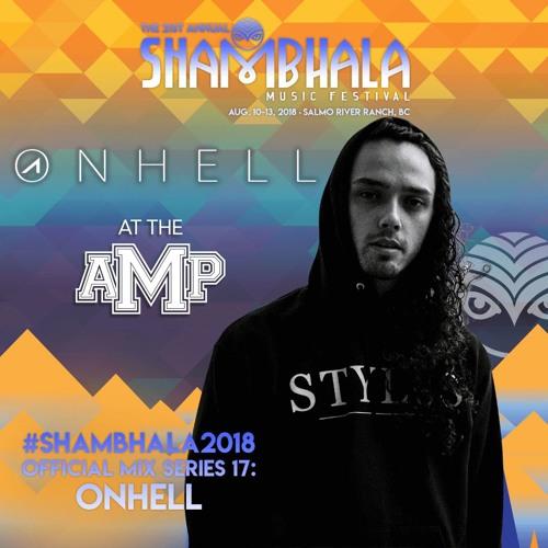 ONHELL's Shambhala 2018 Official Mix series 17