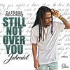 Jahmiel - Still Not Over You