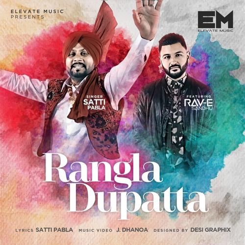 Satti Pabla - Rangla Dupatta (Feat. Rav-E Sandhu)