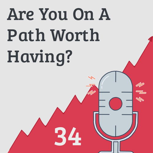 Is Your Journey Worth Having?