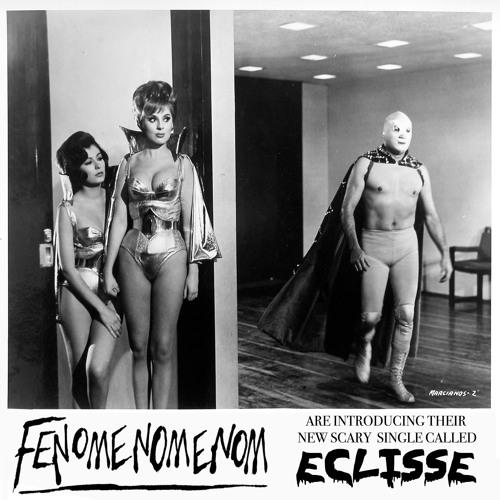 "Fenomenomenom - ""Eclisse"""