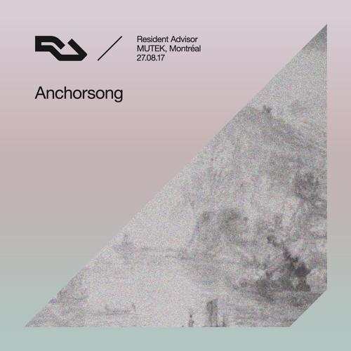RA Live - 2017.08.27 - Anchorsong, MUTEK, Montréal