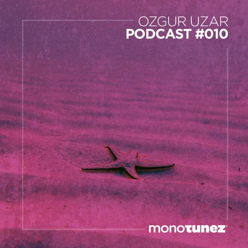 Ozgur Uzar @ MONOTUNEZ - Podcast #010