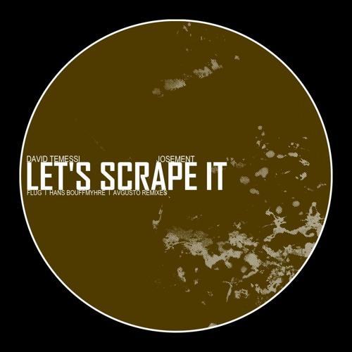 David Temessi, Josement - Let's scrape it (Avgusto Remix)