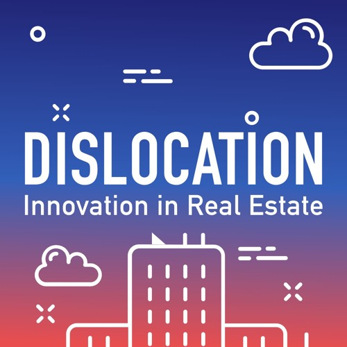 Episode 7: Real Estate Demographics, Integrated Construction, Space-as-a-Service Heating Up