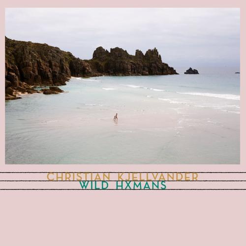 Christian Kjellvander – Wild Hxmans (snippets)