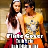 Flute Cover | Tujh Mein Rab Dikhta Hai | Rab Ne Bana Di Jodi | Roop Kumar Rathod