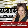 Can Guidance Counselors Help You Get Financial Aid for College? | Campus Advisers