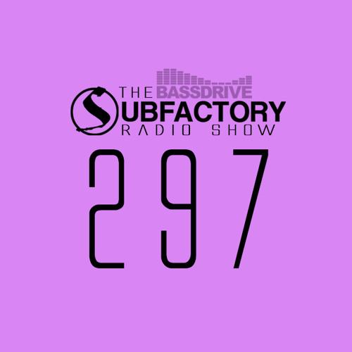 The Subfactory Radio Show #297