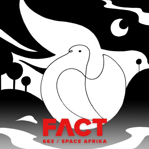 FACT mix 663 - Space Afrika (July '18)
