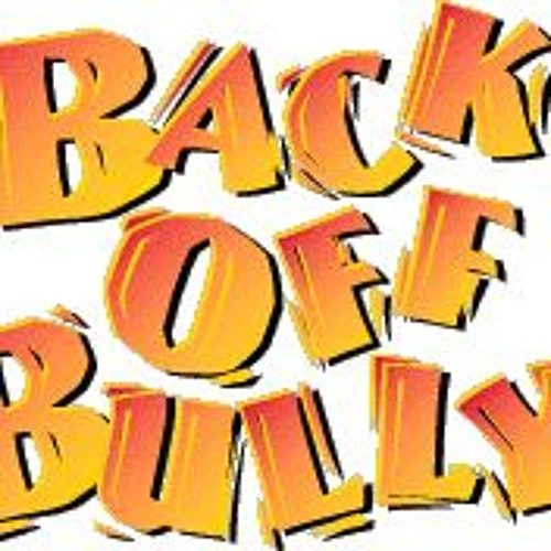 Back Off Bully