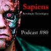 Sapiens - Comentando Uma Breve História - Revolução Científica - Podcast #80