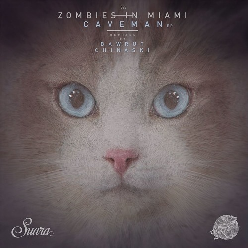 [SUARA323] Zombies In Miami - Caveman EP