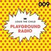Louis The Child- Playground Radio #009