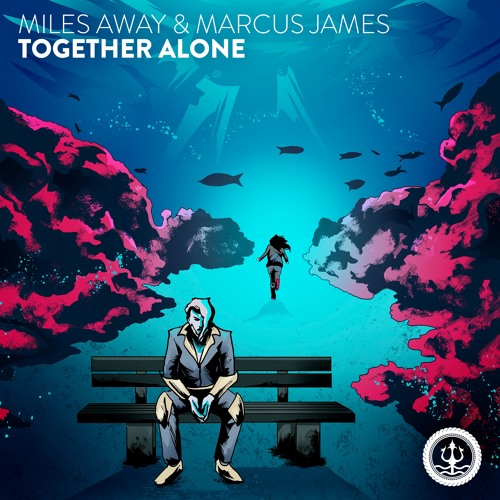 Miles Away & Marcus James - Together Alone
