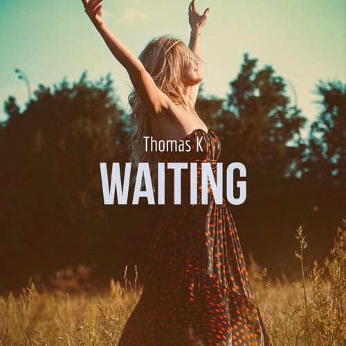 Waiting - Thomas K (Radio Edit)