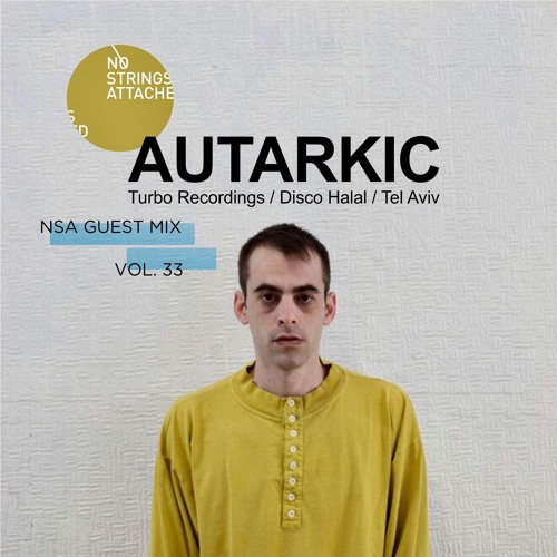NSA Guest Mix Vol. 33 - Autarkic