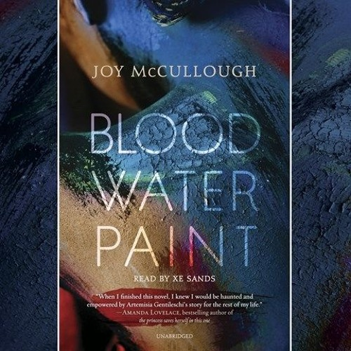 BLOOD WATER PAINT by Joy McCullough, read by Xe Sands—Sound Sample