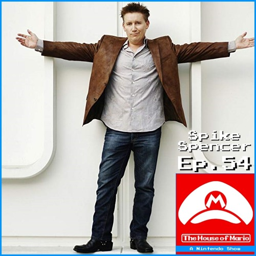 Spike Spencer [Voice Actor] (Special Guest) - The House of Mario Ep. 54