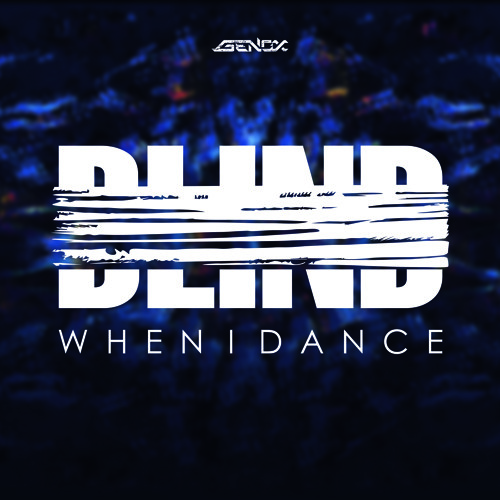 Genox - Blind When I Dance