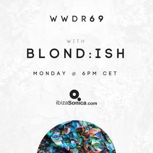 BLOND:ISH - When We Dip Radio #69 [23.7.18]