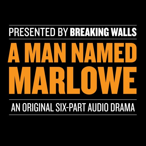A Man Named Marlowe: An Original Six-Part Audio Drama