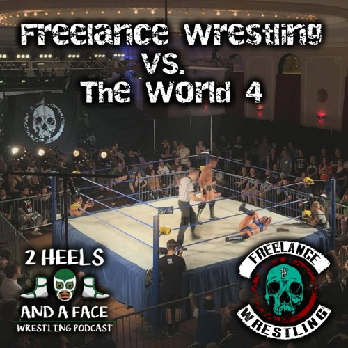 Freelance Wrestling vs The World 4 - Snack Size Episode