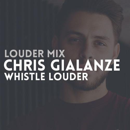 Louder Mix | Chris Gialanze