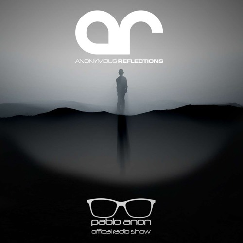 Anonymous Reflections (Official Radio Show) by Pablo Anon on
