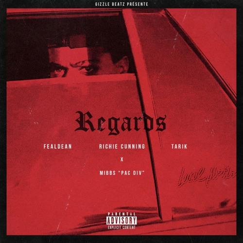Regards - Gizzle X Richie Cunning X Fealdean X Tarik X Mibbs (PacDIV)