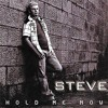 Hold Me Now (Steve) / Arrangement en productie.