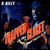 R. Kelly - Trapped In The Closet Chapters 23-33