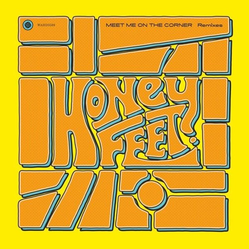 PREMIERE: Honeyfeet - Meet Me On The Corner (Crazy P Remix)[Wah Wah 45s]