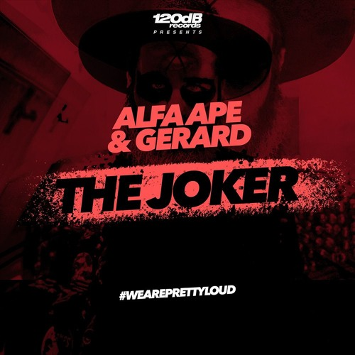 Alfa Ape & Gerard - The Joker (PREVIEW) [OUT NOW]