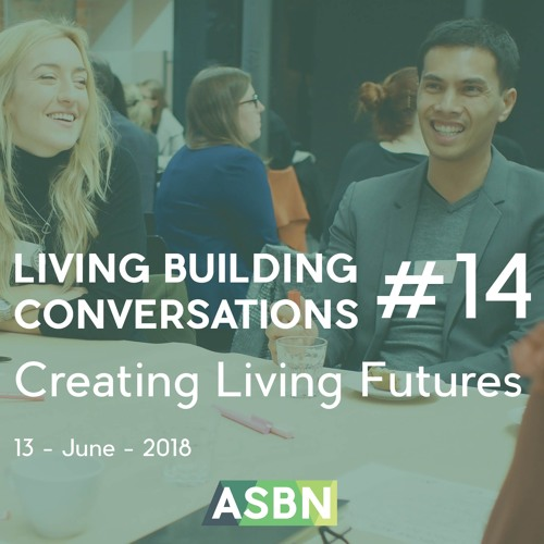 Living Building Conversations #14 | Creating Living Futures