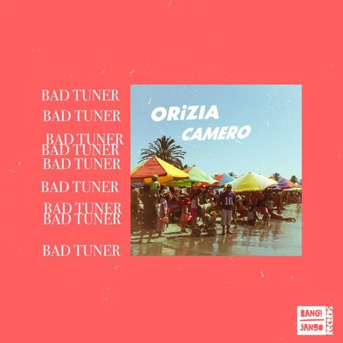 Bad Tuner - Orizia