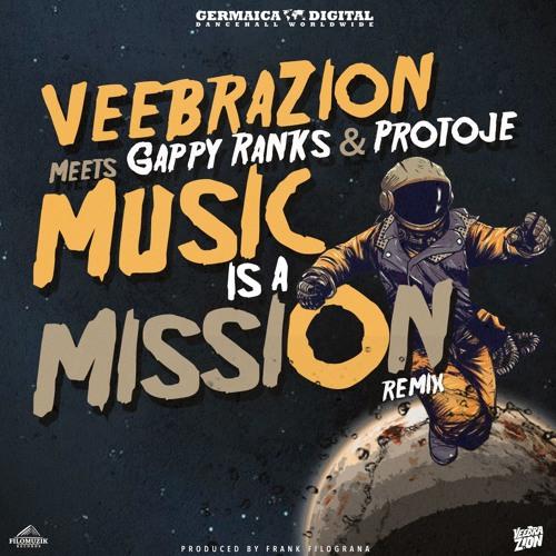 Veebrazion meets Gappy Ranks & Protoje - Music Is A Mission (Remix)