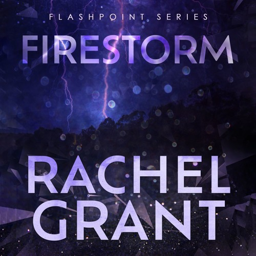 Firestorm by Rachel Grant, Narrated by Greg Tremblay