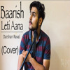 Baarish Lete Aana - Darshan Raval | Rishabh Mahajan
