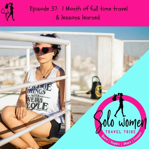 037: 1 Month of full time travel & lessons learned
