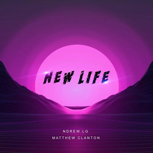 Ndrew LG - New Life (feat. Matthew Clanton)