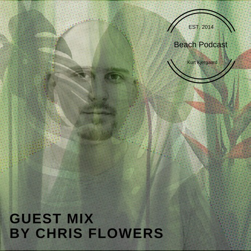 Beach Podcast  Guest Mix by Chris Flowers