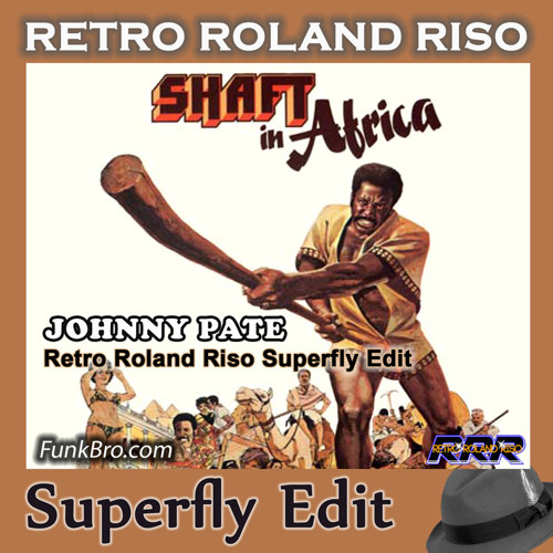 Johnny Pate - Shaft In Africa (Retro Roland Riso Superfly Edit)