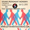 The Smooth Agent (Live 3hr set ) on the Sound Movement Monday Show  July 23, 2018