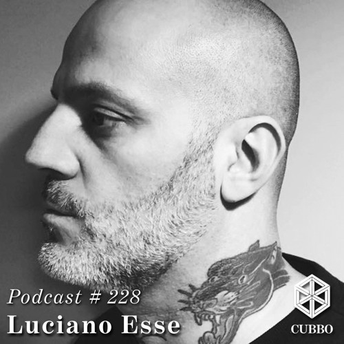 Cubbo Podcast #228: Luciano Esse (IT)