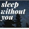 Sleep Without You