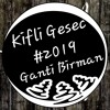 Kifli Gesec -  #2019 GANTI BIRMAN (FUNKY NIGHT) 2018 NEW